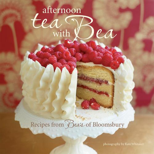 Afternoon Tea with Bea: Recipes from Bea (Hardback)