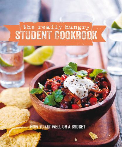 The Really Hungry Student Cookbook: How to Eat Well on a Budget (Hardback)