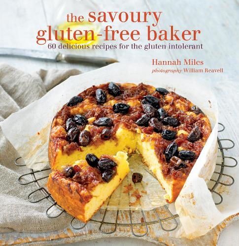 The Savoury Gluten-Free Baker: 60 Delicious Recipes for the Gluten Intolerant (Hardback)