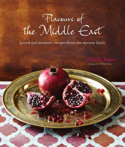Flavours of the Middle East: Spiced and Aromatic Recipes from the Ancient Lands (Hardback)