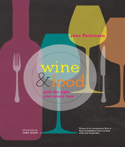 Wine & Food: Pick the Right Wine Every Time (Hardback)