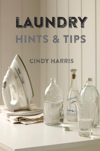 Laundry Hints & Tips (Hardback)