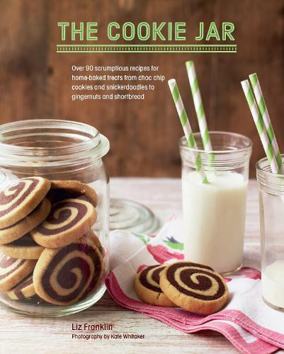 The Cookie Jar: Over 90 Scrumptious Recipes for Home-Baked Treats from Choc Chip Cookies and Snickerdoodles to Gingernuts and Shortbread (Hardback)