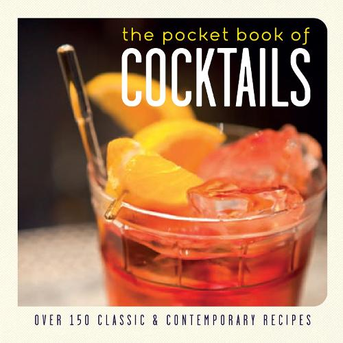 The Pocket Book of Cocktails: Over 150 Classic and Contemporary Recipes (Paperback)