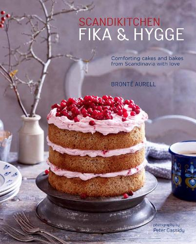 ScandiKitchen: Fika and Hygge: Comforting Cakes and Bakes from Scandinavia with Love (Hardback)