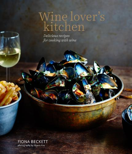 Wine Lover's Kitchen: Delicious Recipes for Cooking with Wine (Hardback)