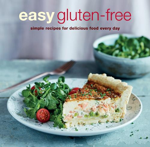 Easy Gluten-free: Simple Recipes for Delicious Food Every Day (Paperback)