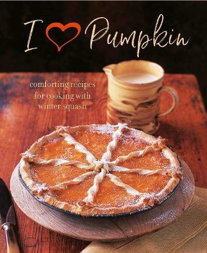 I Heart Pumpkin: Comforting Recipes for Cooking with Winter Squash (Hardback)