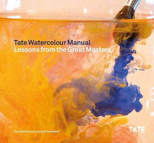 Tate Watercolour Manual: Lessons from the Great Masters (Paperback)