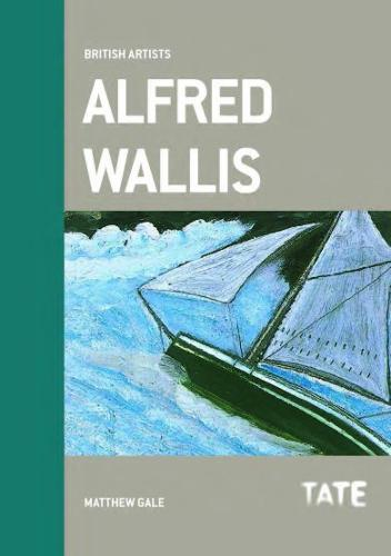 Alfred Wallis (British Artists) (Paperback)