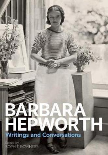 Barbara Hepworth: Writings and Conversations (Paperback)