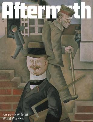 Aftermath: Art in the Wake of World War One (Paperback)