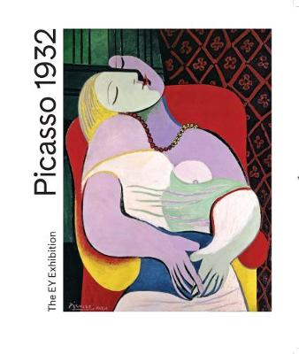 Picasso 1932: Love, Fame, Tragedy (Paperback)