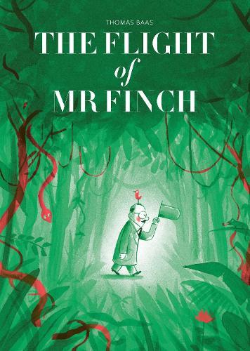 The Flight of Mr Finch (Hardback)