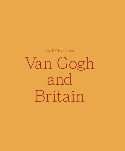 Van Gogh and Britain (Hardback)