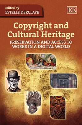 Copyright and Cultural Heritage: Preservation and Access to Works in a Digital World (Hardback)