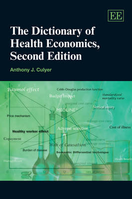 The Dictionary of Health Economics, Second Edition (Hardback)