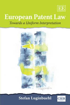 European Patent Law: Towards a Uniform Interpretation (Hardback)