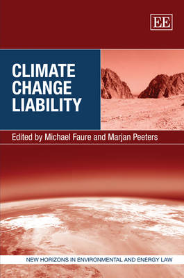 Climate Change Liability - New Horizons in Environmental and Energy Law series (Hardback)