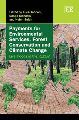 Payments for Environmental Services, Forest Conservation and Climate Change: Livelihoods in the Redd? (Hardback)