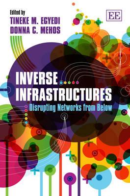 Inverse Infrastructures: Disrupting Networks from Below (Hardback)