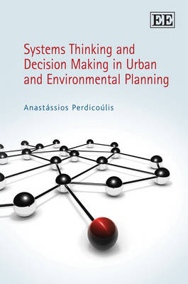 Systems Thinking and Decision Making in Urban and Environmental Planning (Hardback)
