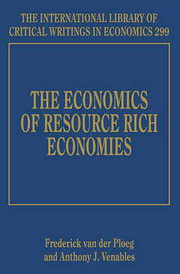 The Economics of Resource Rich Economies - The International Library of Critical Writings in Economics Series 299 (Hardback)