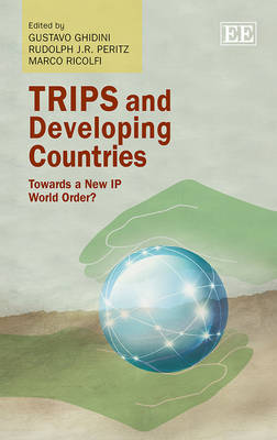 Trips and Developing Countries: Towards a New Ip World Order? (Hardback)