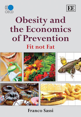 Obesity and the Economics of Prevention: Fit not Fat (Hardback)