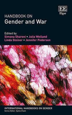 Handbook on Gender and War - International Handbooks on Gender Series (Hardback)