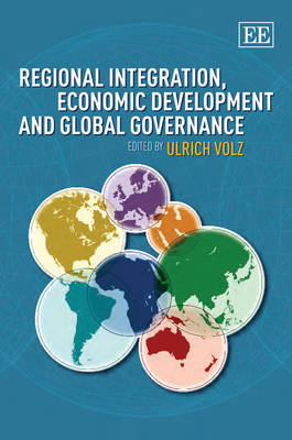Regional Integration, Economic Development and Global Governance (Hardback)