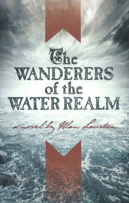 Wanderers of the Water Realm (Hardback)