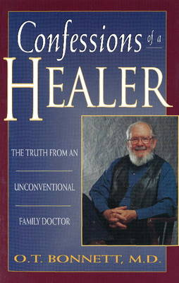 Confessions of a Healer: The Truth from an Unconventional Family Doctor (Hardback)
