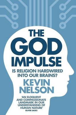 The God Impulse: Is Religion Hardwired into the Brain? (Paperback)