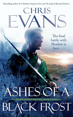 Ashes of a Black Frost: Book Three of The Iron Elves (Paperback)