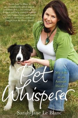 Pet Whisperer: My Life as an Animal Healer (Paperback)
