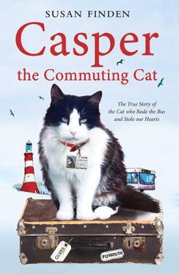 Casper the Commuting Cat: The True Story of the Cat who Rode the Bus and Stole our Hearts (Paperback)