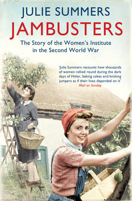 Jambusters: The remarkable story which has inspired the ITV drama Home Fires (Paperback)