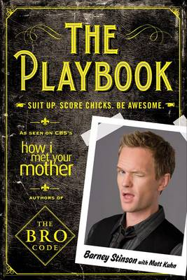 The Playbook: Suit Up. Score Chicks. Be Awesome (Paperback)