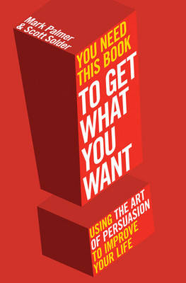 You Need This Book ...: ... to get what you want (Paperback)