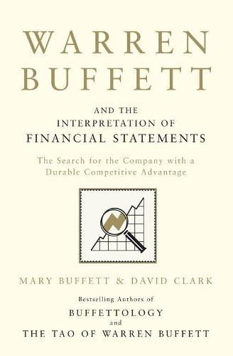 Warren Buffett and the Interpretation of Financial Statements: The Search for the Company with a Durable Competitive Advantage (Paperback)