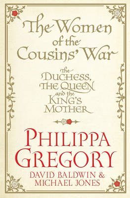 The Women of the Cousins' War: The Duchess, the Queen and the King's Mother (Paperback)