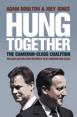 Hung Together: The 2010 Election and the Coalition Government (Paperback)