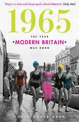1965: The Year Modern Britain was Born (Paperback)