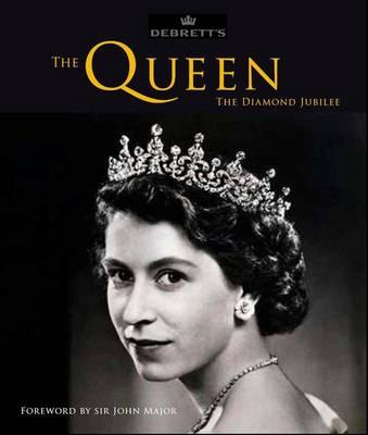 Debrett's: The Queen - The Diamond Jubilee (Hardback)