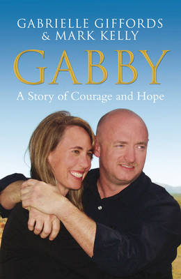 Gabby: A Story of Courage and Hope (Hardback)