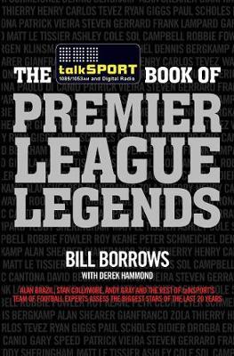 The talkSPORT Book of Premier League Legends (Hardback)