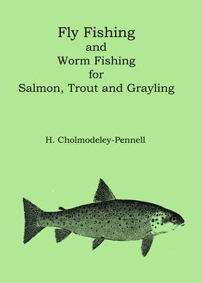 Fly & Worm Fishing for Salmon, Trout and Grayling (Paperback)