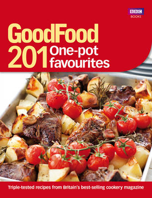 Good Food: 201 One-pot Favourites (Paperback)