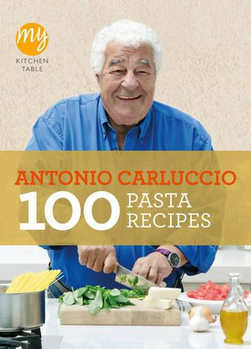 My Kitchen Table: 100 Pasta Recipes - My Kitchen (Paperback)